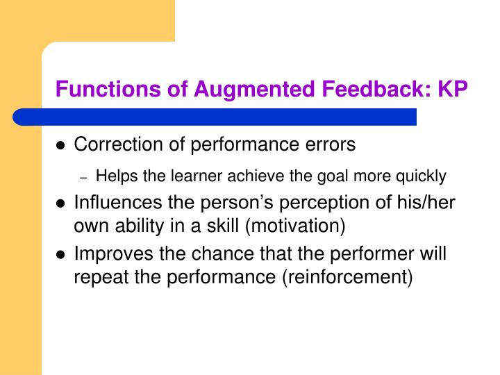 Functions of Augmented Feedback: KP