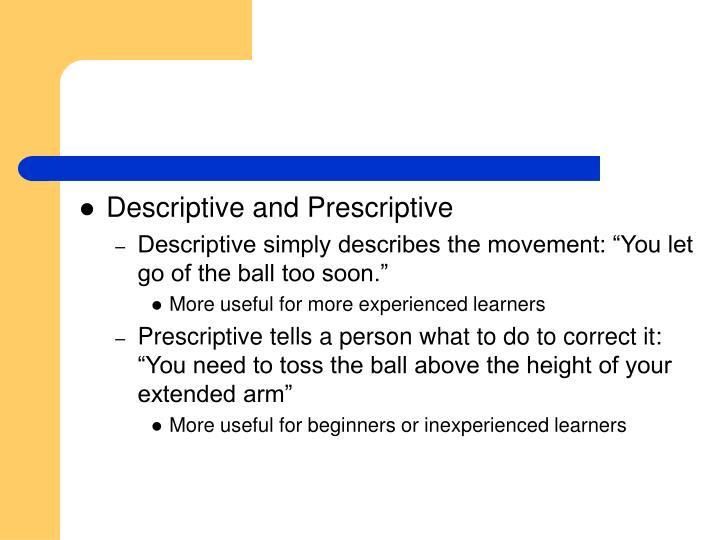 Descriptive and Prescriptive