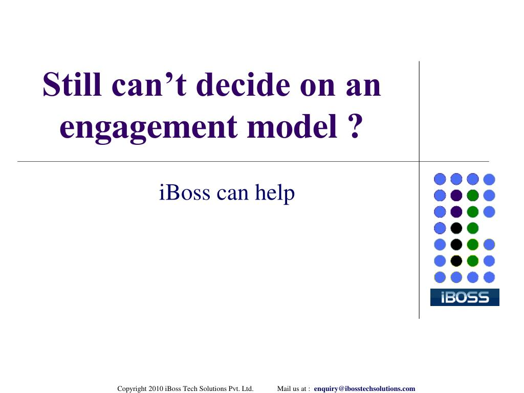 Still can't decide on an engagement model ?