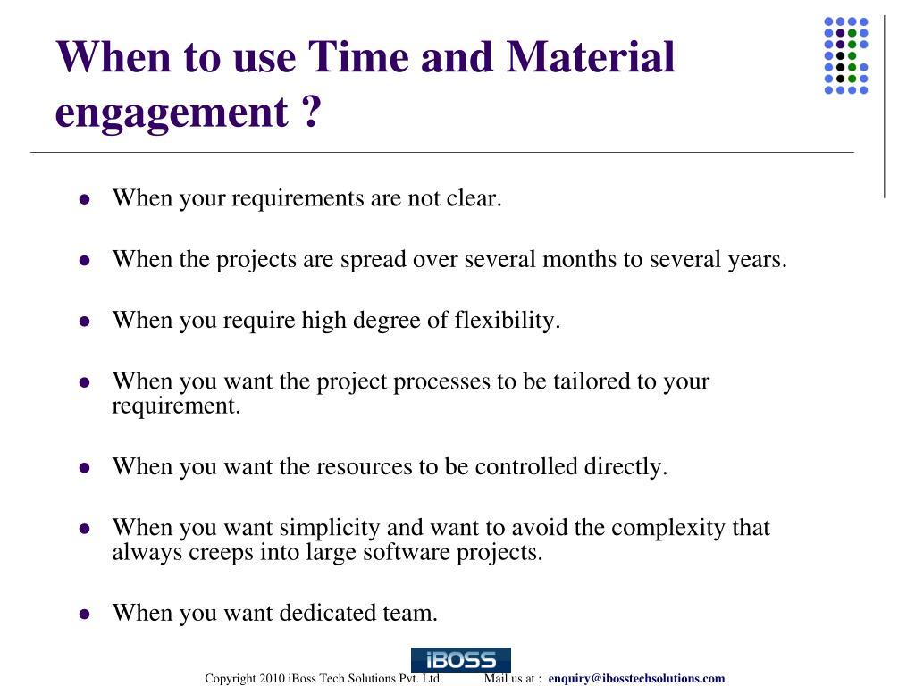 When to use Time and Material engagement ?