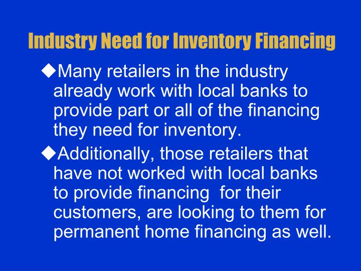 Industry Need for Inventory Financing
