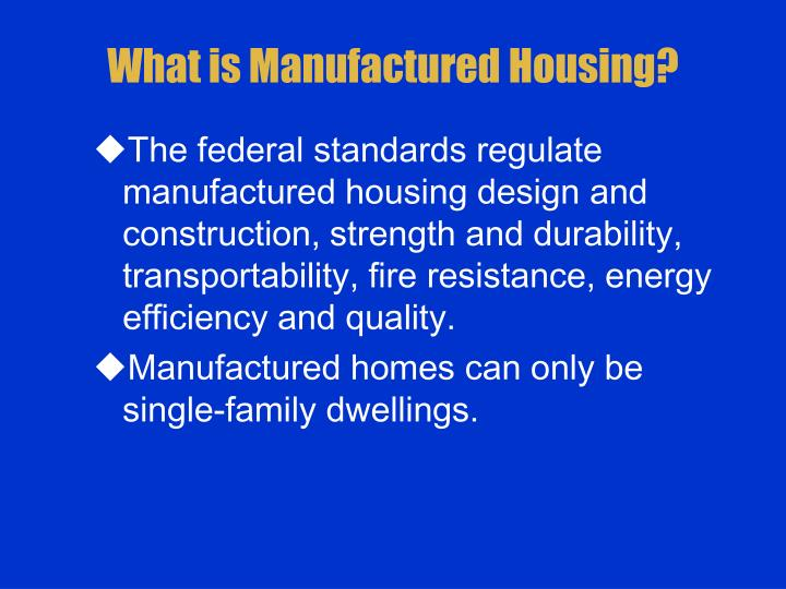 What is manufactured housing1