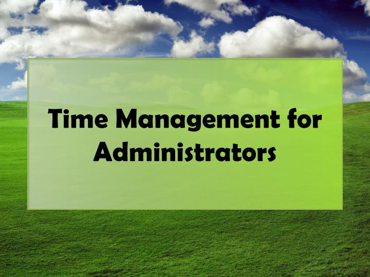 Time management for administrators