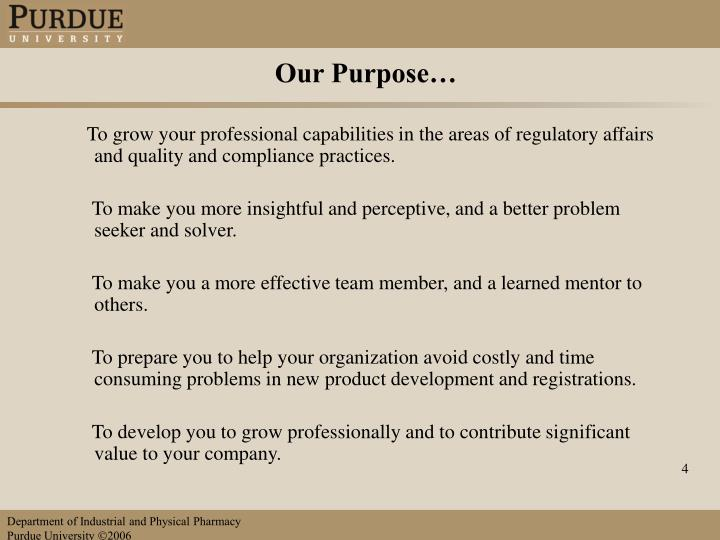 Our Purpose…