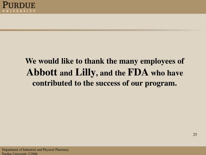 We would like to thank the many employees of