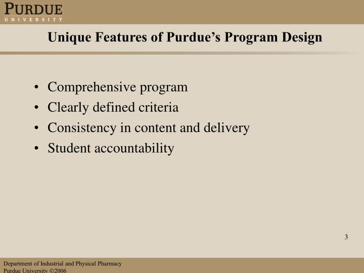 Unique Features of Purdue's Program Design