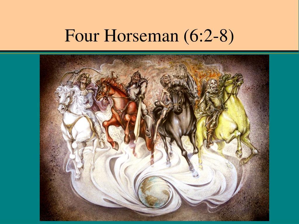Four Horseman (6:2-8)