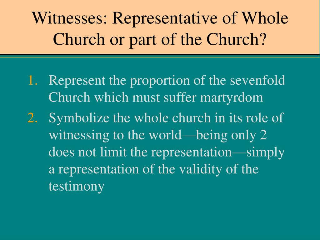 Witnesses: Representative of Whole Church or part of the Church?