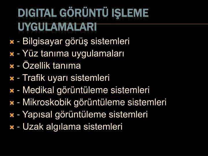 - Bilgisayar görüş sistemleri