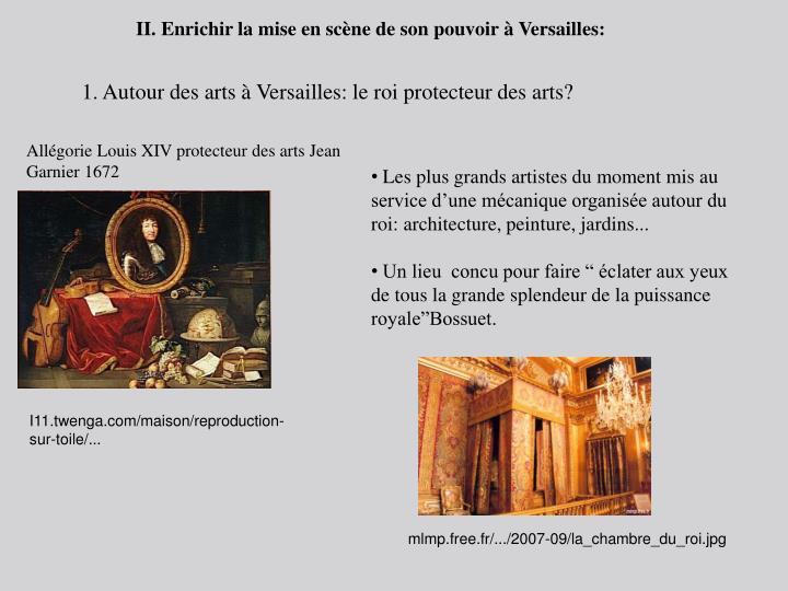 II. Enrichir la mise en scène de son pouvoir à Versailles: