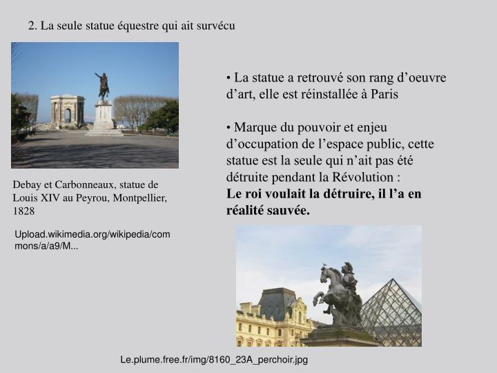 2. La seule statue équestre qui ait survécu
