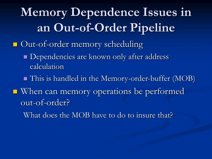 Memory Dependence Issues in an Out-of-Order Pipeline