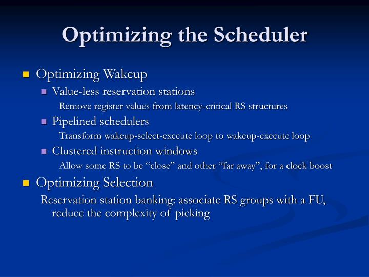 Optimizing the Scheduler