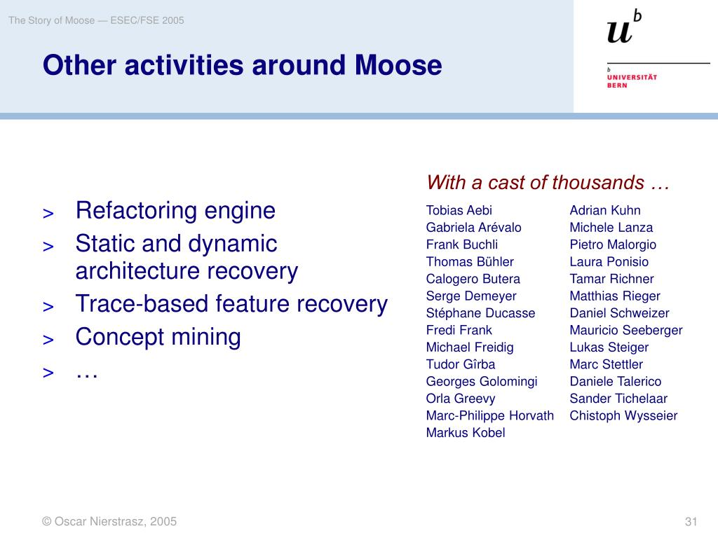 The Story of Moose — ESEC/FSE 2005