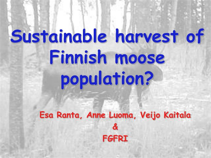 Sustainable harvest of finnish moose population