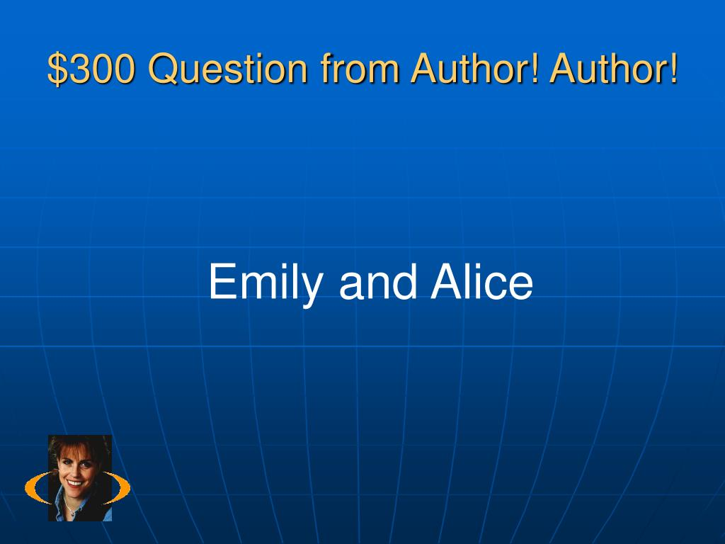 $300 Question from Author! Author!