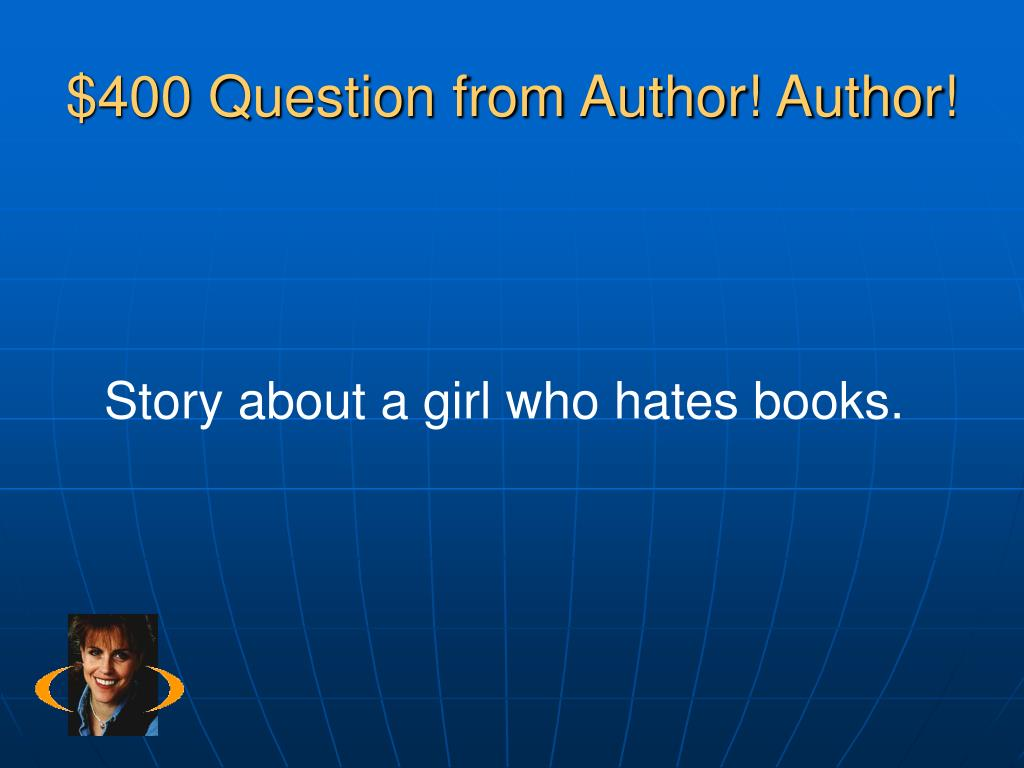 $400 Question from Author! Author!