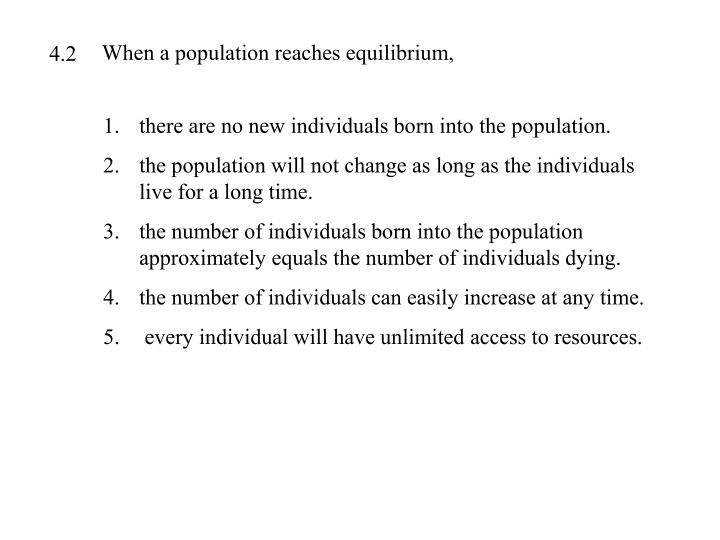 When a population reaches equilibrium,
