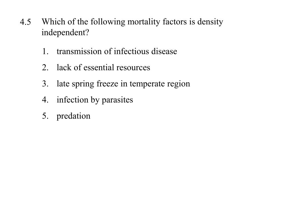 Which of the following mortality factors is density independent?