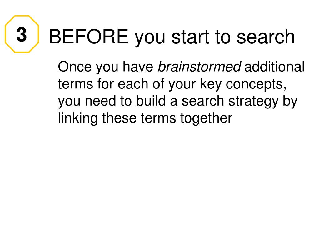 BEFORE you start to search