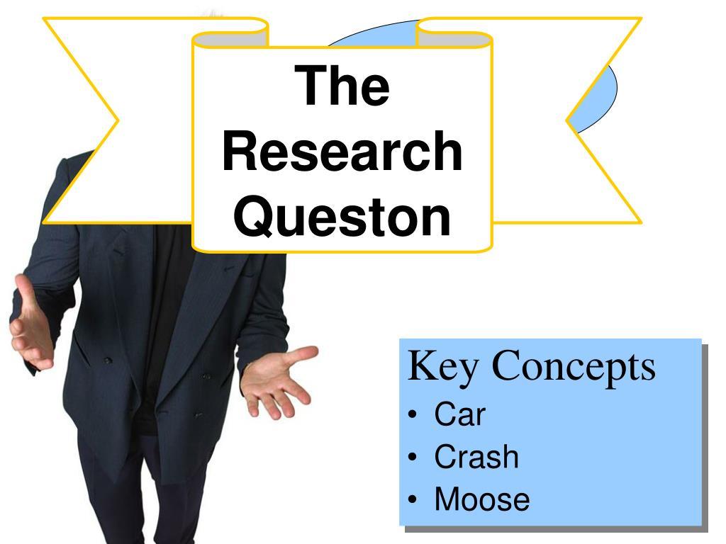 The Research Queston