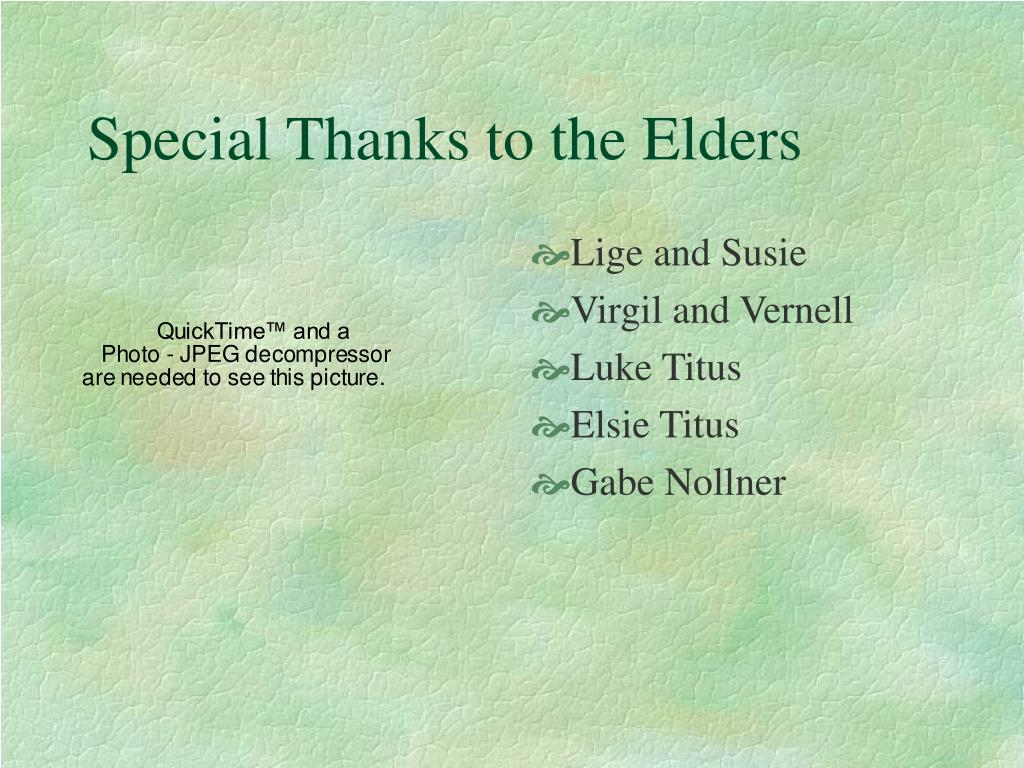 Special Thanks to the Elders