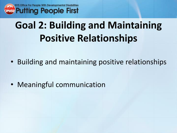 building and maintaining positive relationships 7 rules for keeping and maintaining business relationships posted by ben lilly, director of international federal programs cultivating strong business relationships is one of the most important factors for the success of any business, especially in light of the economic headwinds of the past five years.