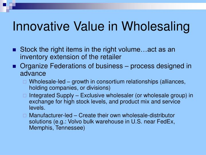 Innovative Value in Wholesaling