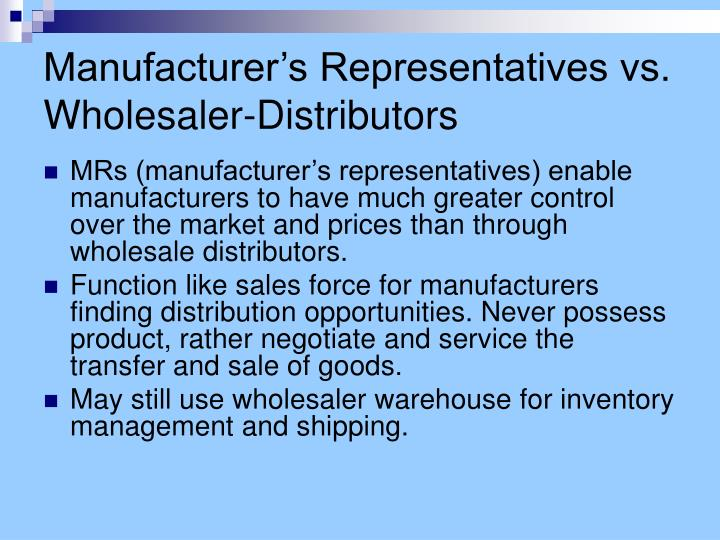 Manufacturer's Representatives vs. Wholesaler-Distributors