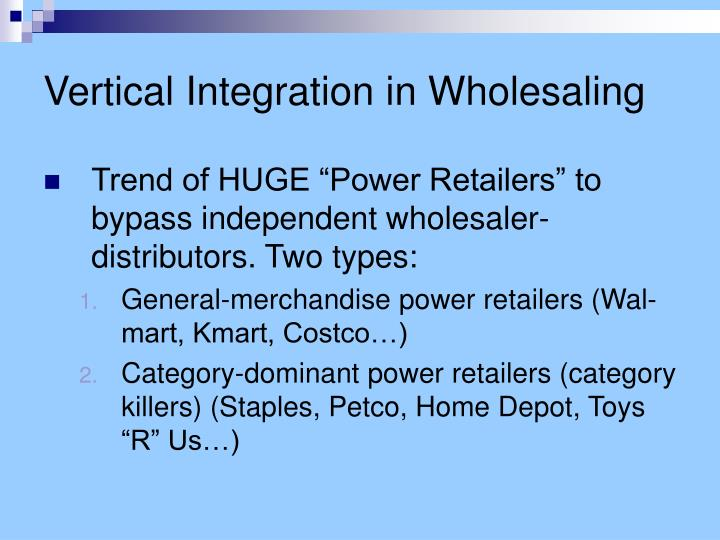Vertical Integration in Wholesaling