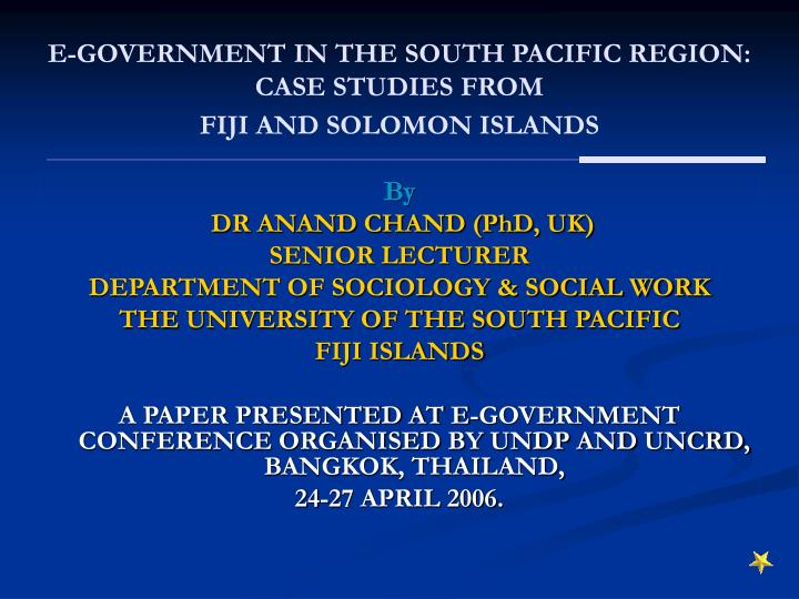 E government in the south pacific region case studies from fiji and solomon islands