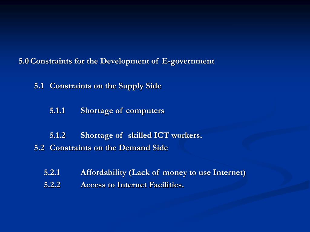 5.0	Constraints for the Development of E-government