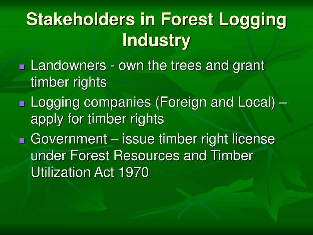 Stakeholders in Forest Logging Industry