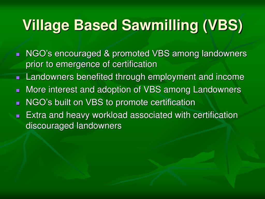 Village Based Sawmilling (VBS)