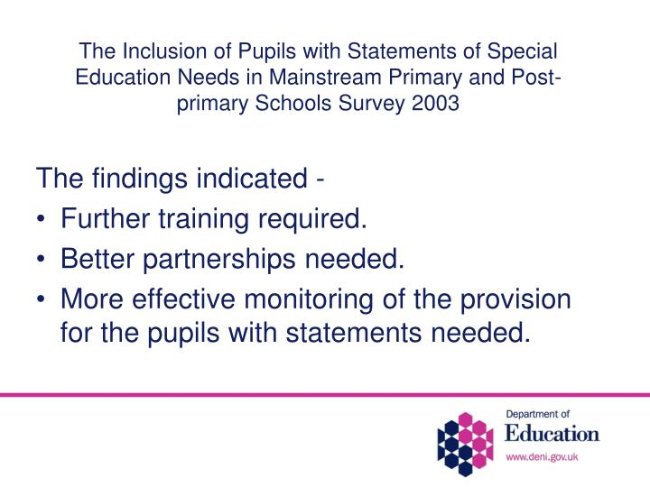 The Inclusion of Pupils with Statements of Special Education Needs in Mainstream Primary and Post-primary Schools Survey 2003