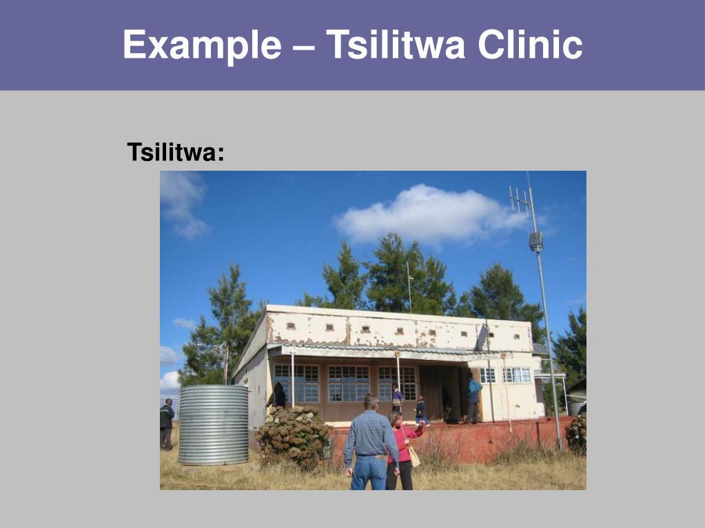 Example – Tsilitwa Clinic