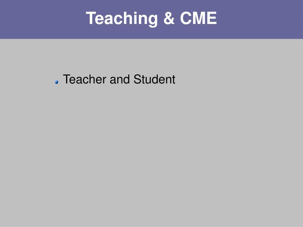 Teaching & CME