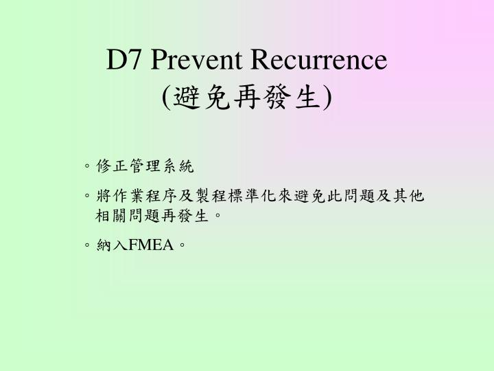 D7 Prevent Recurrence