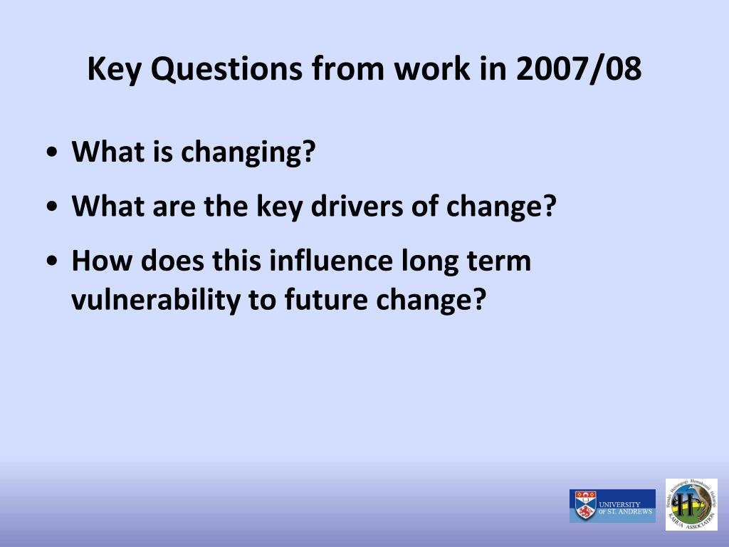 Key Questions from work in 2007/08