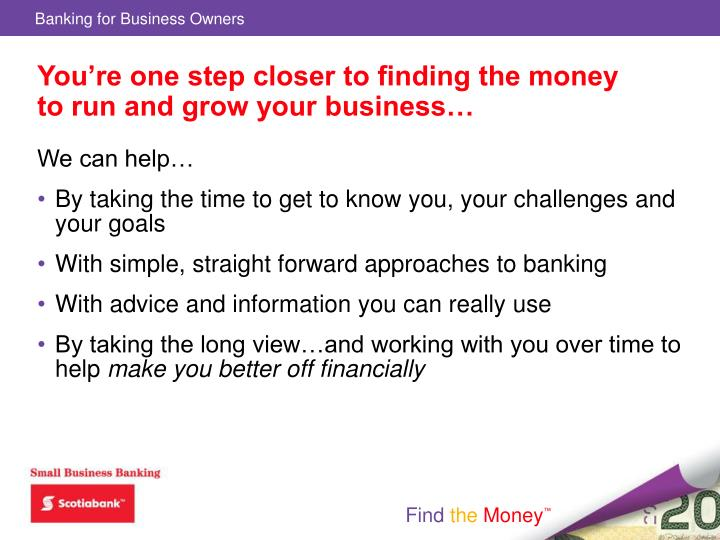You're one step closer to finding the money