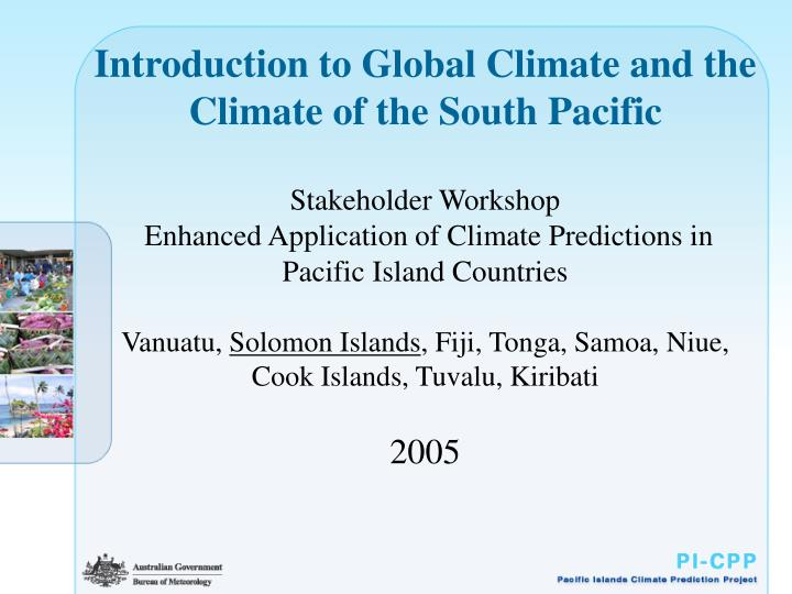 Introduction to Global Climate and the Climate of the South Pacific
