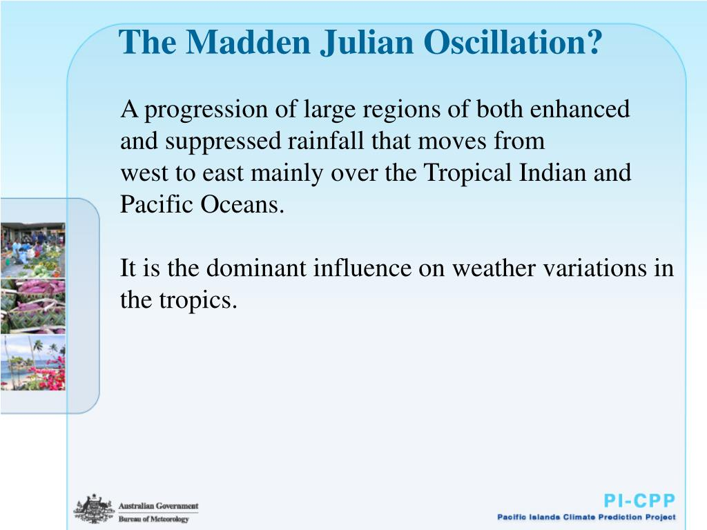 The Madden Julian Oscillation?
