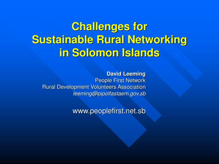 Challenges for sustainable rural networking in solomon islands
