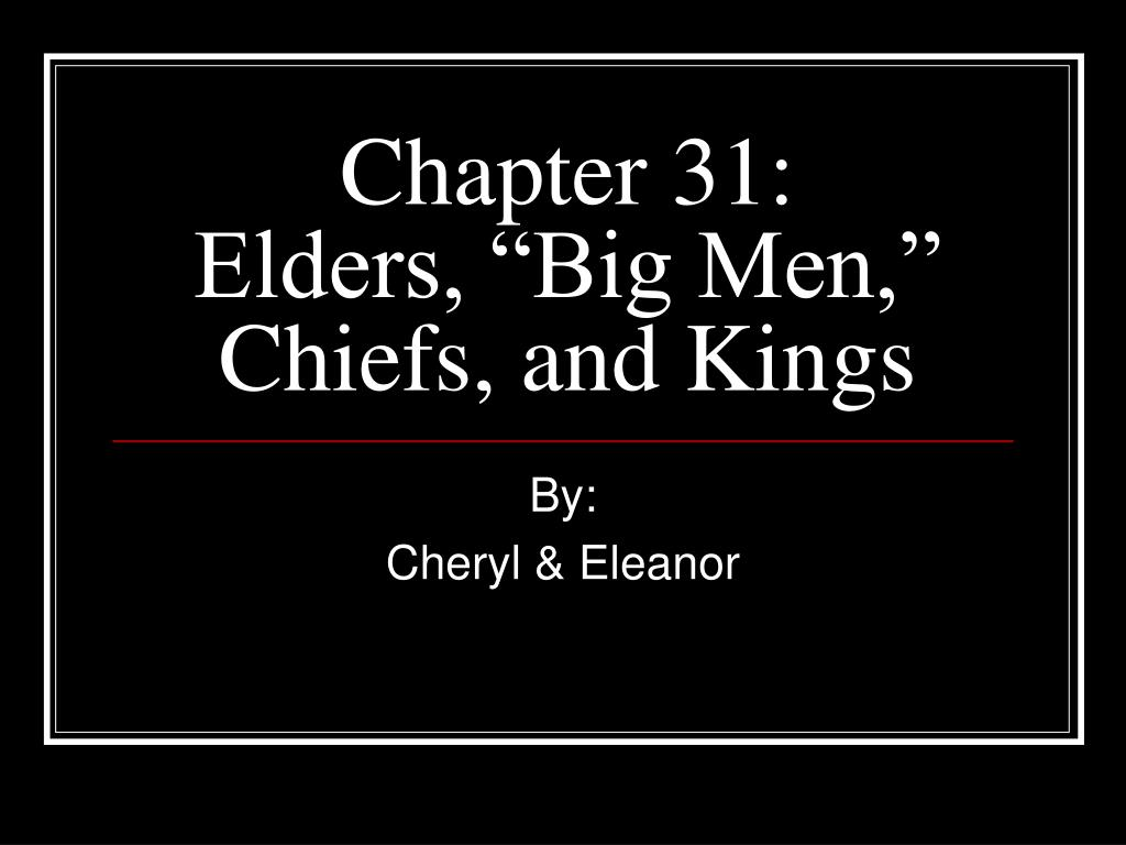 chapter 31 elders big men chiefs and kings
