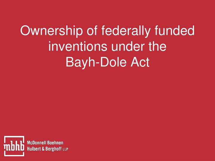 Ownership of federally funded inventions under the
