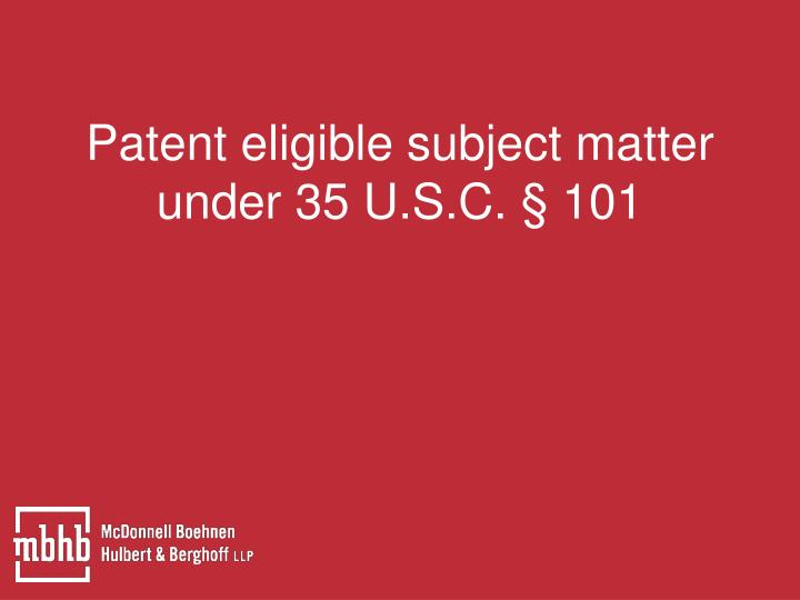 Patent eligible subject matter under 35 U.S.C. § 101