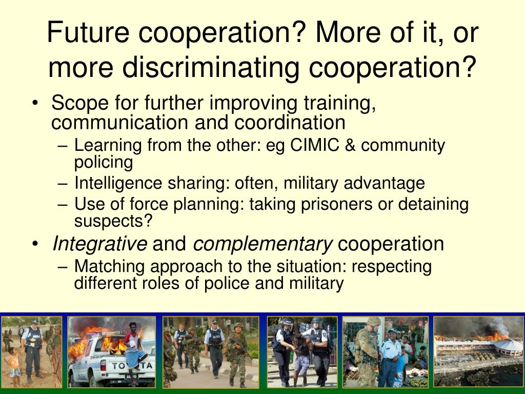 Future cooperation? More of it, or more discriminating cooperation?
