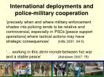 international deployments and police military cooperation