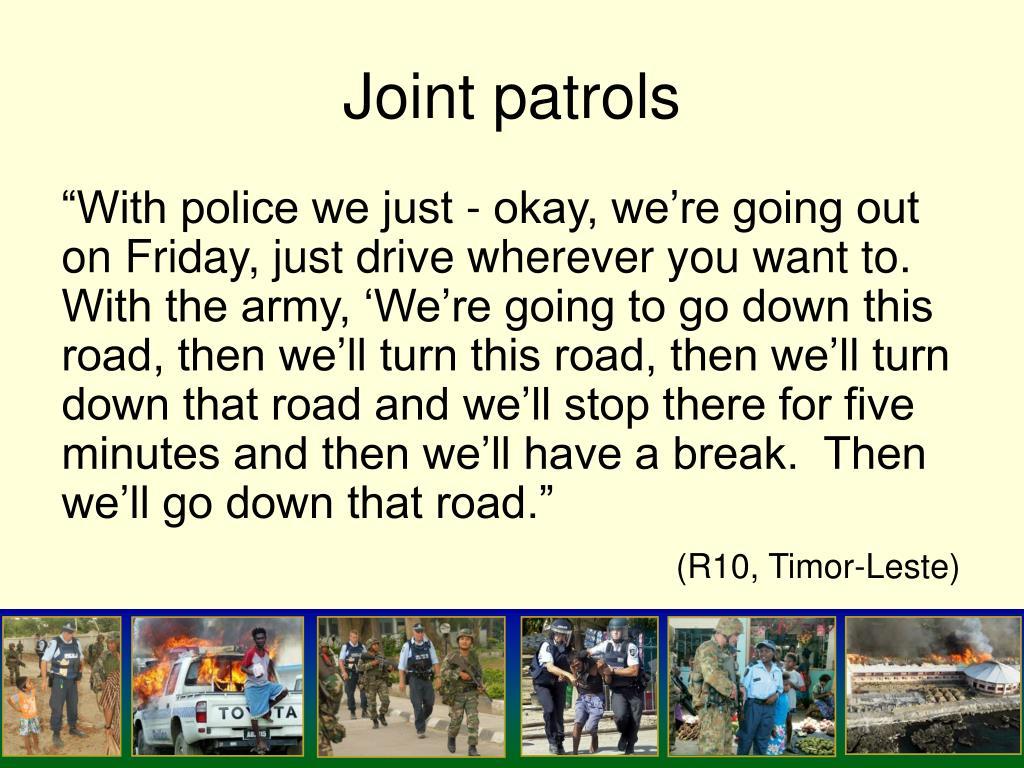 Joint patrols