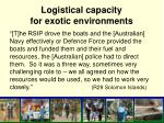 logistical capacity for exotic environments